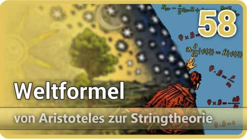 Weltformel • Theory of Everything • Von Aristoteles zur Stringtheorie (58) | Josef M. Gaßner