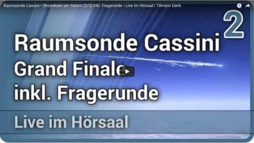 Raumsonde Cassini • Showdown am Saturn (2/2) inkl. Fragerunde • Live im Hörsaal | Tilmann Denk